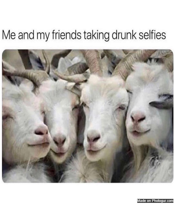 Me and my friends taking drunk selfies