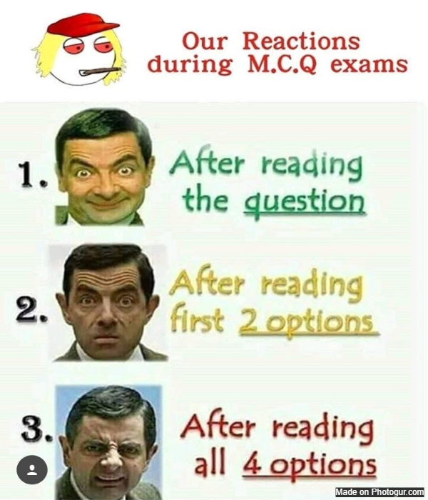 our reactions during mcq exams