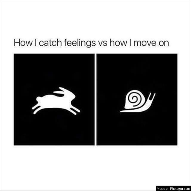 How I catch feelings vs how I move on