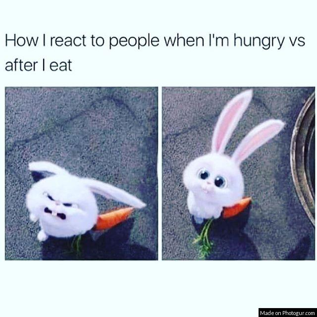 How I react to people when I'm hungry vs after I eat