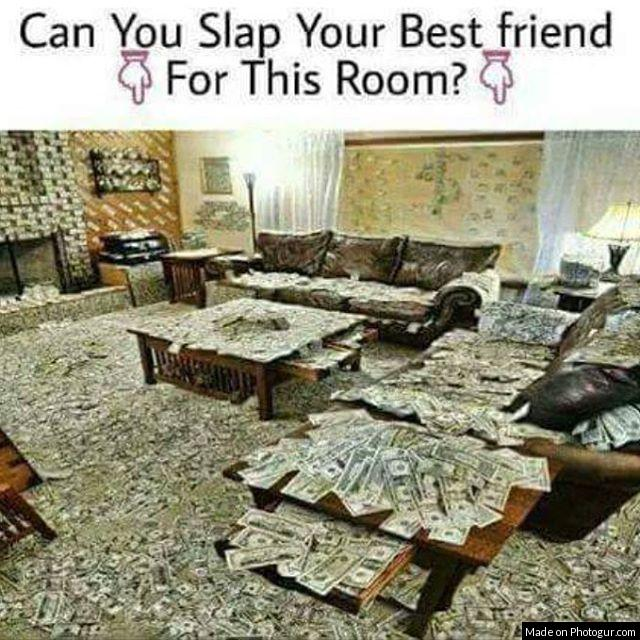 Can You Slap Your Best friend  For This Room?