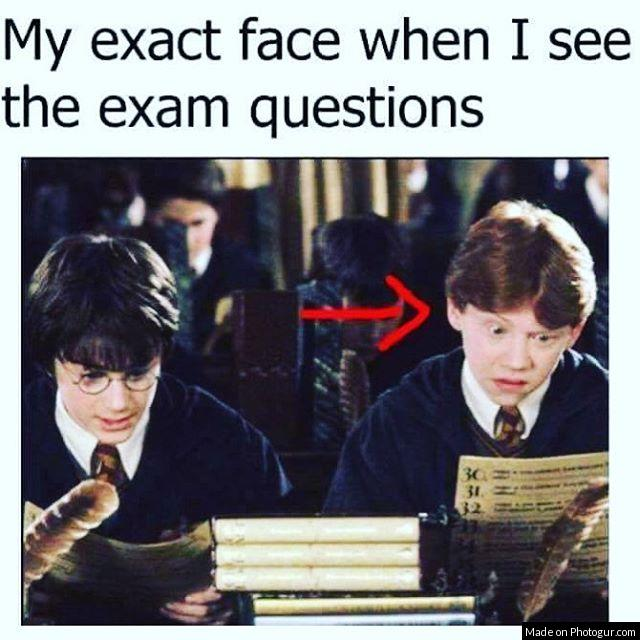 My exact face when I see the exam questions