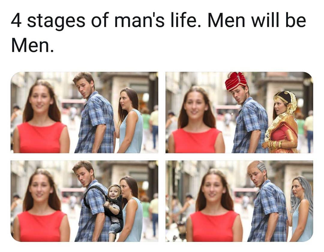4 stages of man's life.  Men will be men.